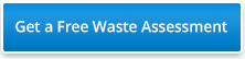 Get a free waste assessment